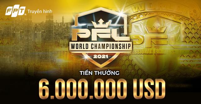 6 triệu USD cho những nhà vô địch PFL World Championship 2021 - 1