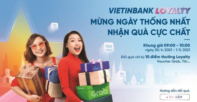 Mừng Ngày Thống nhất, nhận quà cực chất cùng VietinBank Loyalty - 1