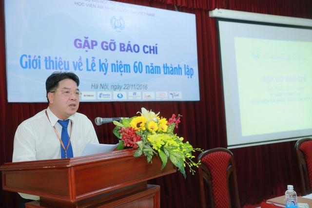 Tiến sĩ Lê Anh Tuấn – Giám đốc Học viện Âm nhạc quốc gia chia sẻ thong tin trong buổi gặp gỡ báo chí.