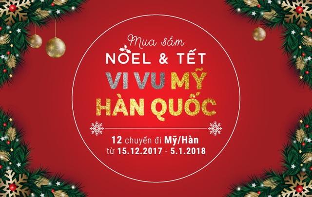 Cơ hội du lịch Mỹ & Hàn Quốc miễn phí mùa mua sắm Noel & Tết - 1