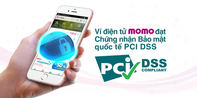 Ví điện tử MoMo đạt Chứng nhận Bảo mật quốc tế PCI DSS - 2
