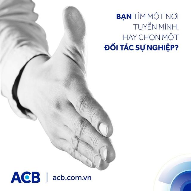 ACB và tham vọng gây dựng một thương hiệu uy tín về nhân sự - 1