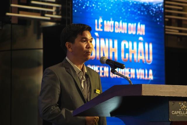 Ông Lê Quang Đông - Giám Đốc dự án Bình Châu Green Garden Villa - Đại diện chủ đầu tư Kim Tơ phát biểu