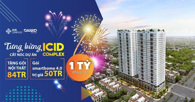 Mừng cất nóc dự án, khách hàng mua dự án ICID được nhận ưu đãi lên đến 134 triệu đồng