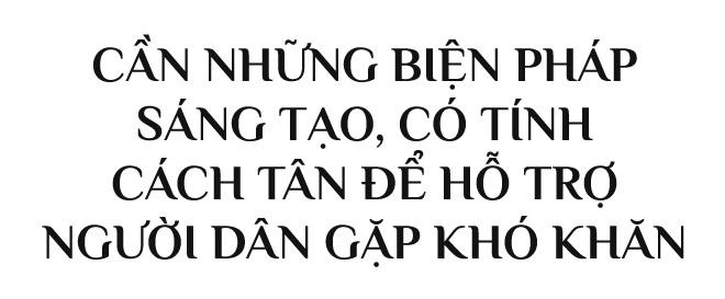 GS Trần Văn Thọ: Biện pháp cách tân nhanh chóng hỗ trợ người dân gặp khó - 6