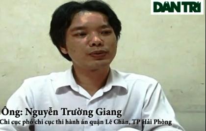 Ông Nguyễn Trường Giang - Chi cục phó Chi cục thi hành án quận Lê Chân: T