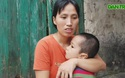 Lời khẩn cầu của người mẹ nghèo xin được ghép tủy cứu con
