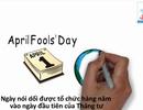 """Cùng khám phá về ngày """"Cá tháng Tư"""""""