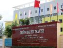 Sẽ xử lý vụ cán bộ giả chữ ký lãnh đạo ở Trường Đại học Trà Vinh