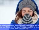 Mẹo phòng tránh và chữa cước tay chân mùa lạnh