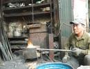 """Cái nghề """"nghiệp chướng"""" của người thợ rèn tài hoa đất kinh kỳ"""