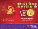 """Mua """"Kim Thân cầu may – Rinh ngay Tài lộc"""" tại TPBank"""