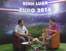 """Bình luận Euro 2016 - số 13: """"Cú đánh gót của C.Ronaldo là hiện thân của sự tinh tế"""""""