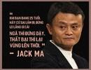 """Tỷ phú Jack Ma - """"ông hoàng"""" của những thất bại"""