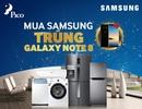 Tặng Galaxy Note8 cho khách mua hàng Samsung