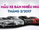 Mẫu xe nào bán chạy nhất tháng 2/2017?