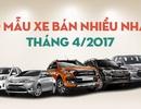 Top 10 xe bán chạy nhất tháng 4/2017: Nhiều xáo trộn