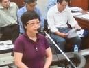 Ngày 10/4, xử phúc thẩm cựu Đại biểu Quốc hội Châu Thị Thu Nga và đồng phạm