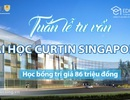 Tuần lễ tư vấn: Học Đại học công lập Curtin Úc tại Singapore