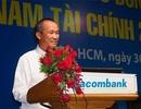 Sacombank trao thêm quyền cho ông Phan Quốc Huỳnh