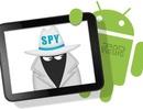 Hiểm họa từ việc sử dụng phần mềm gián điệp thương mại trên Android