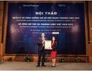 Quản lý và tăng cường sức mạnh thương hiệu: Bài toán nan giải của nhiều doanh nghiệp Việt