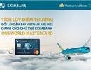 Xài càng nhiều, bay càng xa cùng thẻ Eximbank One world mastercard