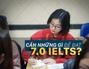 Luyện thi IELTS như thế nào hiệu quả nhất?