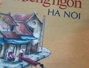 """Thu hồi cuốn sách """"Miếng ngon Hà Nội"""" vì sai sót nghiêm trọng"""