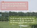 """Những phát ngôn nóng bỏng, """"đối nhau"""" về sân golf ở Tân Sơn Nhất"""