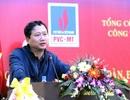 """Vụ PVC lỗ 3.300 tỷ đồng: """"Chưa bắt được Trịnh Xuân Thanh, đủ chứng cớ vẫn xét xử"""""""
