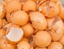 Ăn vỏ trứng - Tại sao không?