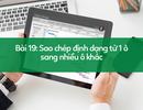 Học tin học Excel: Sao chép định dạng từ một ô sang nhiều ô chỉ trong 3 phút