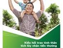 """Kiều hối trao tình thân, tích lũy nhận tiền thưởng"""" của Vietcombank"""