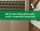 Học tin học Excel: Tìm hiểu nhóm hàm thống kê cực phổ biến