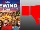 """Tại sao video """"YouTube Rewind 2018"""" lại trở thành nội dung bị ghét nhất trong lịch sử?"""