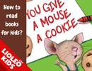 """Tiếng Anh trẻ em: Mê tít câu chuyện tiếng Anh tuổi nhỏ """"If you give a mouse a cookie"""""""