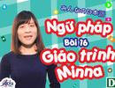 Học tiếng Nhật: Tổng hợp ngữ pháp bài 16 giáo trình Minna no Nihongo
