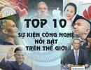 10 sự kiện nổi bật nhất trong làng công nghệ thế giới năm 2018