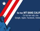 Du học Mỹ Bang California - Cơ hội làm việc cho Google, Apple, Facebook, Adobe, eBay...