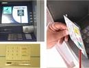 Cảnh giác: Hàng trăm tài khoản bị hacker trộm tiền ở cây ATM