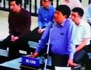 Nói lời sau cùng, ông Đinh La Thăng xin được chuyển đổi tội danh
