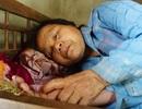 Con chết vì ung thư, mẹ cũng đang chờ chết vì ung thư