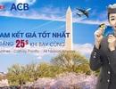 Đặt vé máy bay nhận ngay 25USD cho các chủ tài khoản ACB