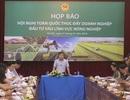 """""""Không còn rào cản về điều kiện kinh doanh nông nghiệp"""""""