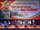 Quảng Bình: Hát câu hò khoan, nhớ về Đại tướng Võ Nguyên Giáp