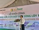 Khởi công dự án điện mặt trời Sông Luỹ gần 1000 tỉ đồng