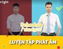 Học tiếng Anh: Ôn lại những từ 90% người Việt phát âm sai (P2)