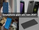 Loạt smartphone giảm giá sốc nhất năm 2017