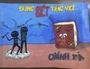 Độc đáo dự án giữ gìn sự trong sáng của tiếng Việt